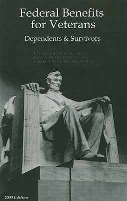 Federal Benefits For Veterans, Dependents And Survivors 2009 (Federal Benefits For Veterans And Dependents)