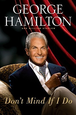 Don't Mind If I Do by George Hamilton