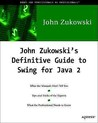 John Zukowski's Definitive Guide to Swing for Java 2 with CD-ROM