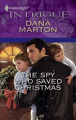 The Spy Who Saved Christmas by Dana Marton