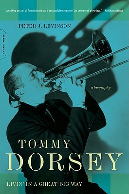 Tommy Dorsey by Peter J. Levinson