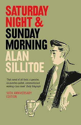 Saturday Night and Sunday Morning by Alan Sillitoe