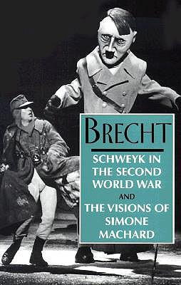 Schweyk in the Second World War and the Visions of Simone Mac... by Bertolt Brecht