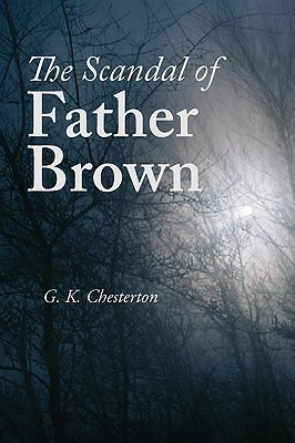 The Scandal of Father Brown, Large-Print Edition by G.K. Chesterton