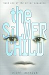 The Silver Child (Silver Sequence #1)