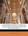 The Articles of Faith: A Series of Lectures on the Principle Doctrines of the Church of Jesus Christ of Latter-Day Saints