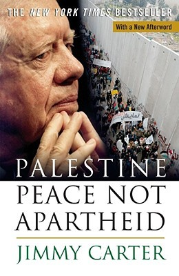 Palestine Peace Not Apartheid by Jimmy Carter