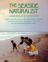 Seaside Naturalist: A Guide to Study at the Seashore