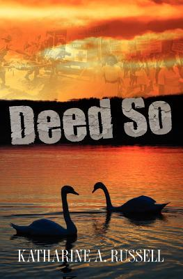 Deed So by Kath Russell
