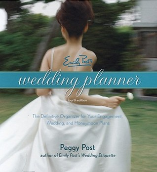 Emily Post's Wedding Planner, 4e by Peggy Post