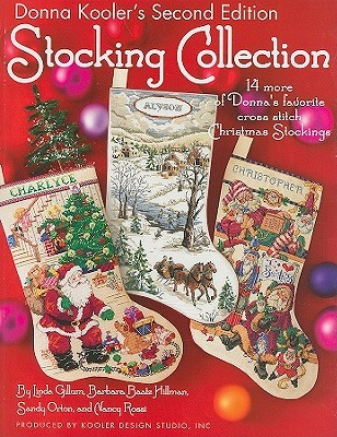 Donna Kooler's Stocking Collection: 14 More of Donna's Favorite Cross Stitch Christmas Stockings