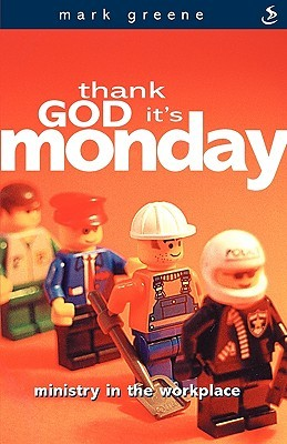 Thank God It's Monday by Mark J. Green