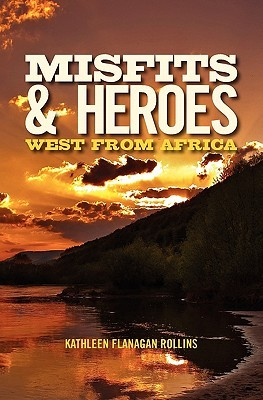 Misfits and Heroes by Kathleen Flanagan Rollins