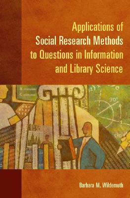 Applications of Social Research Methods to Questions in Infor... by Barbara M. Wildemuth