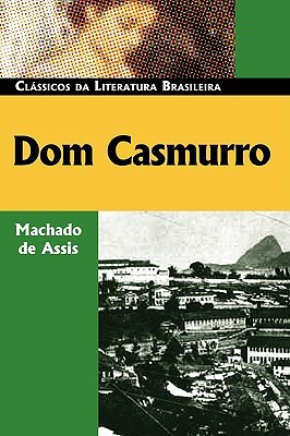 Dom Casmurro by Machado de Assis