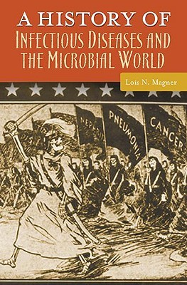 A History of Infectious Diseases and the Microbial World