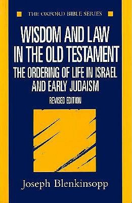 Wisdom and Law in the Old Testament: The Ordering of Life in Israel and Early Judaism