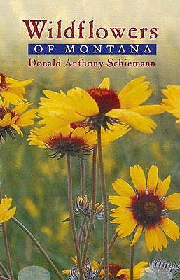 Wildflowers of Montana by Donald Anthony Schiemann