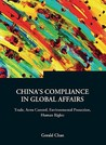 China's Compliance in Global Affairs: Trade, Arms Control, Environmental Protection, Human Rights