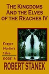 The Kingdoms and the Elves of the Reaches IV (Keeper Martin's Tales, #4)