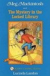 Meg Mackintosh and the Mystery in the Locked Library: A Solve-It-Yourself Mystery