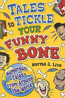 Tales to Tickle Your Funny Bone by Norma J. Livo