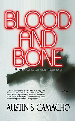 Blood and Bone by Austin S. Camacho