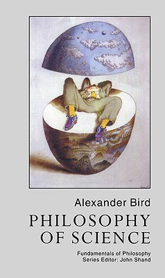 Philosophy of Science by Alexander Bird