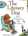 The Literary Dog: Great Contemporary Dog Stories