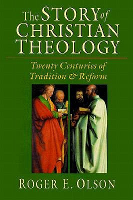 The Story of Christian Theology by Roger E. Olson