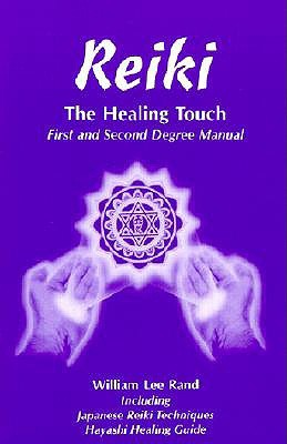 Reiki, the Healing Touch by William Lee Rand