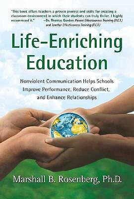 Life-Enriching Education: Nonviolent Communication Helps ...