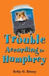 Trouble According to Humphrey (According to Humphrey, #3)