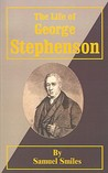 The Life of George Stephenson