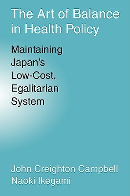 The Art of Balance in Health Policy: Maintaining Japan's Low-Cost, Egalitarian System