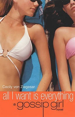 All I Want Is Everything (Gossip Girl #3)