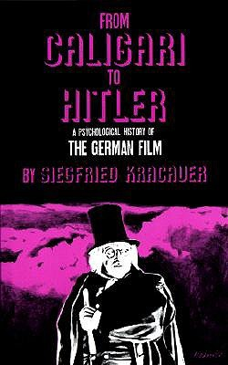 Download online From Caligari to Hitler: A Psychological History of the German Film PDB by Siegfried Kracauer, Leonardo Quaresima