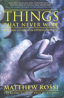 Things That Never Were by Matthew Rossi