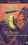 50 Pasos Para Una Transformacion Personal/ 50 Steps to Personal Transformation: The 50 Steps to Reaching Your Goals