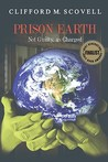 Prison Earth   Not Guilty As Charged by Clifford M. Scovell