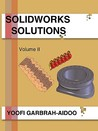Solidworks Solutions Volume II