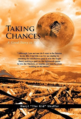 Taking Chances: A Good Story to Tell  by  Daryl The Kid Shaffer