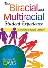 The Biracial And Multiracial Student Experience: A Journey To Racial Literacy