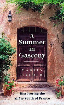 A Summer in Gascony by Martin Calder