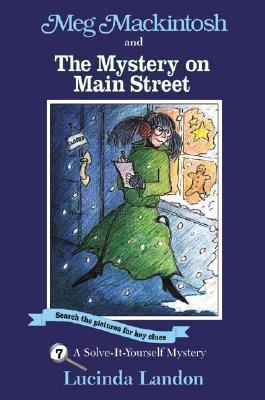 Meg Mackintosh and the Mystery on Main Street: A Solve-It-Yourself Mystery