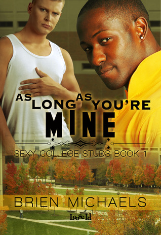 As Long As You're Mine (Sexy College Studs, #1)