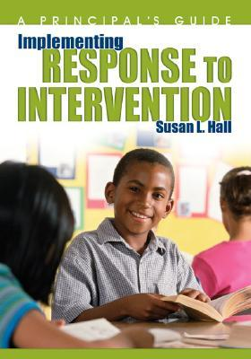 Implementing Response to Intervention by Susan L. Hall