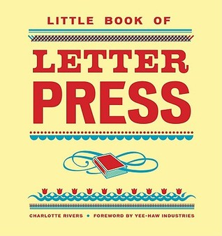 Little Book of Letterpress by Charlotte Rivers