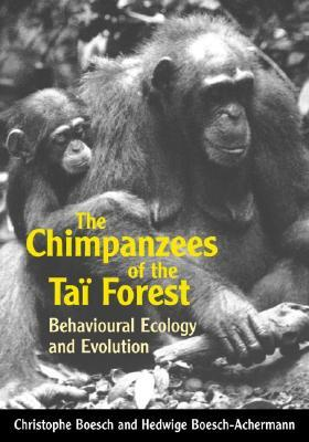 The Chimpanzees of the Tai Forest: Behavioural Ecology and Evolution