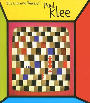 The Life and Work of Paul Klee by Sean Connolly